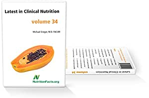 Latest in Clinical Nutrition Volume 34 - Dr. Greger's Evidence-Based Nutrition DVD Series