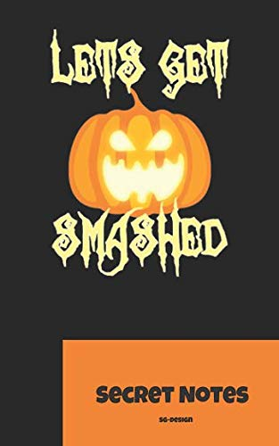 Let´s Get Smashed - Secret Notes: Halloween - Fest der Verkleidungen, der Geister / Gespenster und des Grusels. Statt Süßem oder Saurem kann man dieses Notizbuch mit Kürbis verschenken. ()