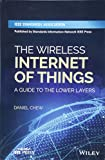 img - for The Wireless Internet of Things: A Guide to the Lower Layers book / textbook / text book