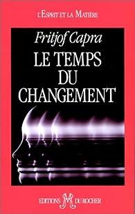 Le Temps du changement par Fritjof Capra