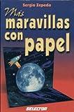 Mas Maravillas con Papel, Sergio Zepeda, 9706435565
