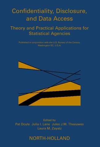 Books : Confidentiality, Disclosure and Data Access: Theory and Practical Applications for Statistical Agencies