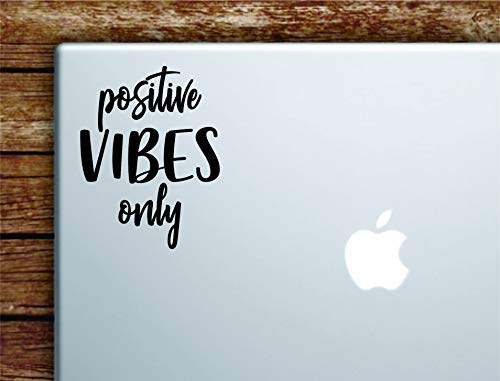 Positive Vibes Only Laptop Apple MacBook Car Quote Wall Decal Sticker Art Vinyl Cute Inspirational Teen Inspirational Good Vibe Happy Smile Energy Yoga