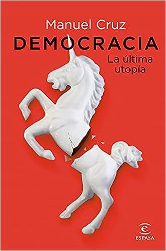 Democracia. La última utopía de Manuel Cruz