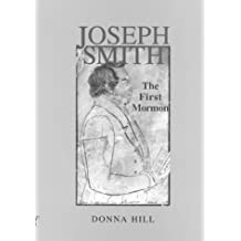 Joseph Smith: The First Mormon