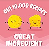 Oh! 10,000 Great Ingredient Recipes: Best-ever