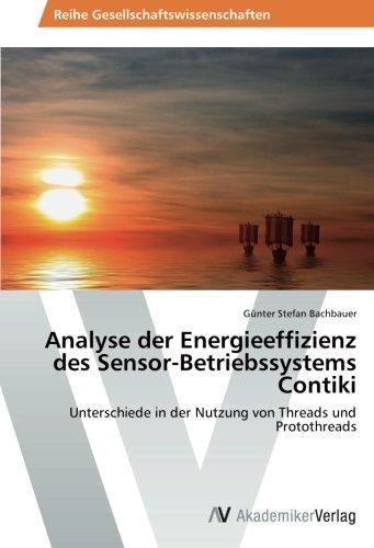 Analyse der Energieeffizienz des Sensor-Betriebssystems Contiki: Unterschiede in der Nutzung von Threads und Protothreads (German Edition) ebook