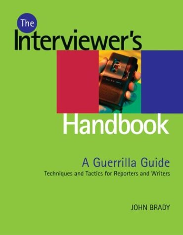 The Interviewer's Handbook: A Guerilla Guide: Techniques & Tactics for Reporters & Writers pdf