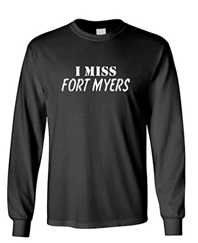 I MISS FORT MYERS - FUNNY CITY STATE HOMETOWN - 100% Cotton Long Sleeved - Myers Women Fort For
