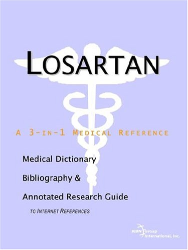 Losartan   A Medical Dictionary  Bibliography  And Annotated Research Guide To Internet References