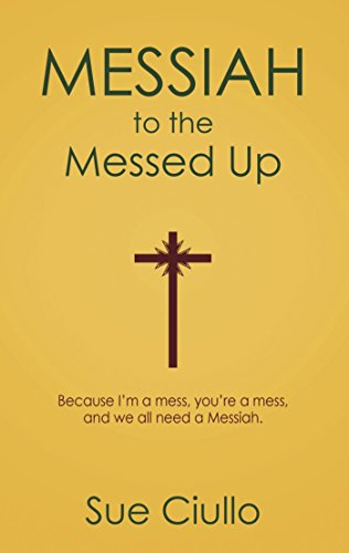 Messiah to the Messed Up, Shamed, and Shunned