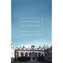 Surprised by Oxford: A Memoir by Carolyn Weber(2013-02-04)