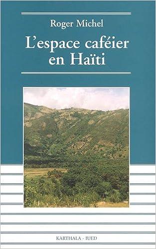 Lire L'espace caféier en Haïti : Déclin et espoir pdf epub