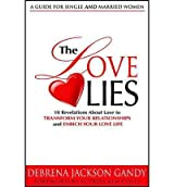 10 Revelations That Will Transform Your Relationships and Enrich Your Love Life The Love Lies (Hardback) - Common