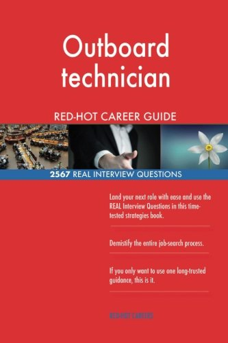 Outboard technician RED-HOT Career Guide; 2567 REAL Interview Questions