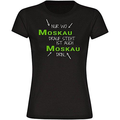 T-Shirt Nur wo Moskau drauf steht ist auch Moskau drin schwarz Damen Gr. S bis 2XL