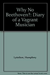 Why No Beethoven?: Diary of a Vagrant Musician