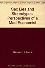 Sex Lies and Stereotypes: Perspectives of a Mad Economist