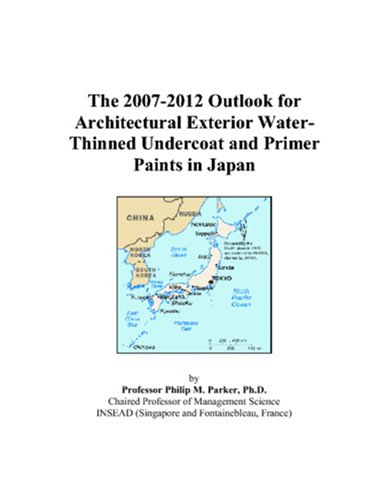 Exterior Undercoat - The 2007-2012 Outlook for Architectural Exterior Water-Thinned Undercoat and Primer Paints in Japan