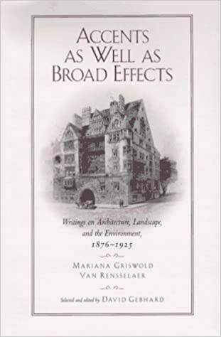 Accents as Well as Broad Effects: Writings on Architecture,