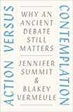 img - for Action versus Contemplation: Why an Ancient Debate Still Matters book / textbook / text book