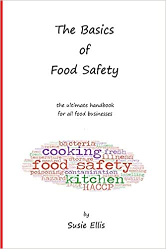 The Basics of Food Safety: The Ultimate Handbook for All