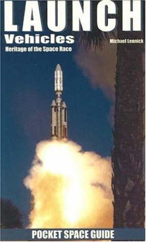 Launch Vehicles Pocket Space Guide: Heritage of the Space Race (Pocket Space (Pocket Rocket Races)
