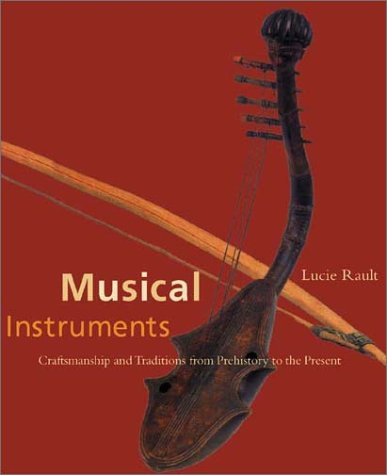 Musical Instruments: Traditions and Craftsmanship from Prehistory to the Present