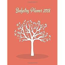 Budgeting Planner 2018: Planner Journal Notebook Finance Planner   Money Organizer   Budget Planner   Monthly Budget Planner   Debt Tracker   Saving ... Sheet Management Planner Diar) (Volume 3)