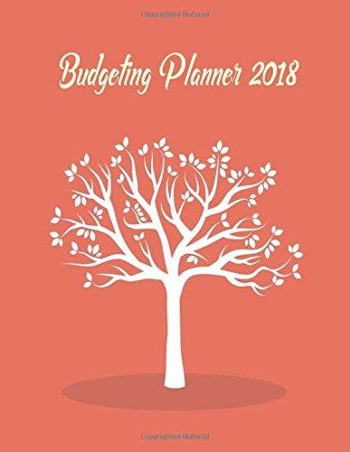 Budgeting Planner 2018: Planner Journal Notebook Finance Planner | Money Organizer | Budget Planner | Monthly Budget Planner | Debt Tracker | Saving ... Sheet Management Planner Diar) (Volume 3)