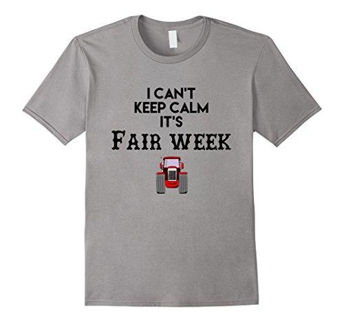 Mens Keep Calm Fair Week Shirt For County and State Fair Week 2XL Slate