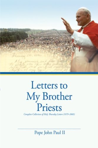 Letters to My Brother Priests: Complete Collection of Holy Thursday Letters (1979-2005) ()