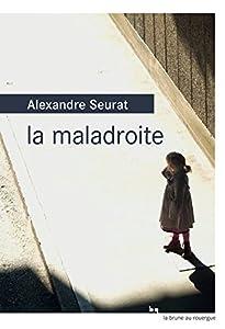 vignette de 'La maladroite (Alexandre Seurat)'