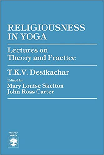 Religiousness in Yoga: Lectures on Theory and Practice ...