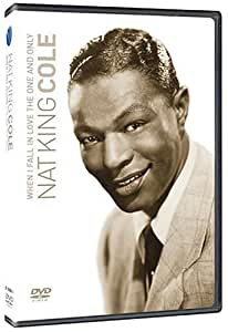"""Nat """"King"""" Cole: When I Fall in Love - The One and Only"""