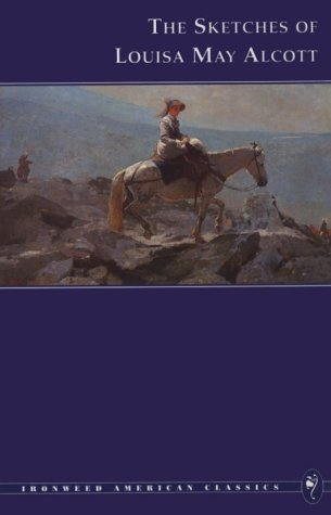 Download The Sketches of Louisa May Alcott (Ironweed American Classics) (Ironwood American Classics) PDF
