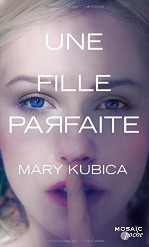 Une Fille Parfaite French Edition By Mary Kubica 2016-04-26