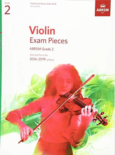 Violin Exam Pieces 2016-2019, ABRSM Grade 2, Score & Part: Selected from the 2016-2019 syllabus (ABRSM Exam Pieces) ()