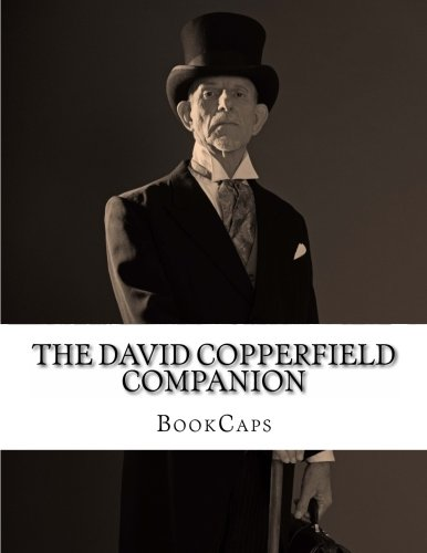 The David Copperfield Companion: (Includes Study Guide, Historical Context, Biography and Character Index)