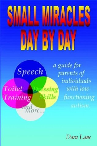 Small Miracles Day by Day: A Guide for Parents of Individuals with Low Functioning Autism ebook