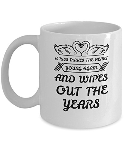 zane-wear-a-kiss-makes-the-heart-young-again-and-wipes-out-the-years-gift-coffee-mug-tea-cup