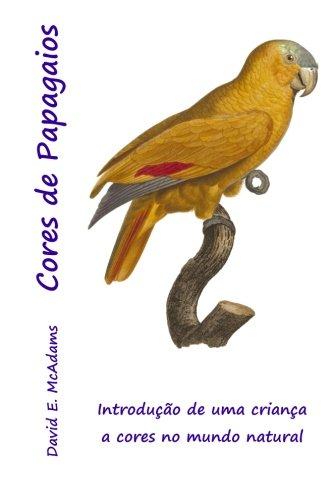 Read Online Cores de Papagaios: Introdução de uma criança a cores no mundo natural (Livros educativos para crianças) (Portuguese Edition) pdf