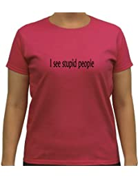 I See Stupid People Adult Woman's Hot Pink T Shirt