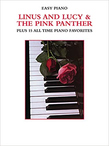 Linus And Lucy The Pink Panther Plus 15 All Time Piano Favorites