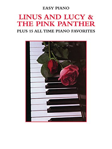 Linus and Lucy & The Pink Panther Plus 15 All Time Piano Favorites (Easy (Linus And Lucy Piano Music)