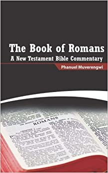 The Book of Romans: A New Testament Bible Commentary