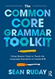The Common Core Grammar Toolkit, Sean Ruday, 0415739772