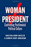 Woman President, Kristina Horn Sheeler and Karrin Vasby Anderson, 1603449833