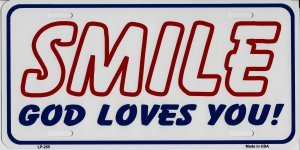Smile God Loves You Aluminum Automotive Novelty License Plate Tag Sign