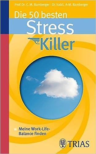 Cover des Buchs: Die 50 besten Stresskiller: Meine Work-Life-Balance finden